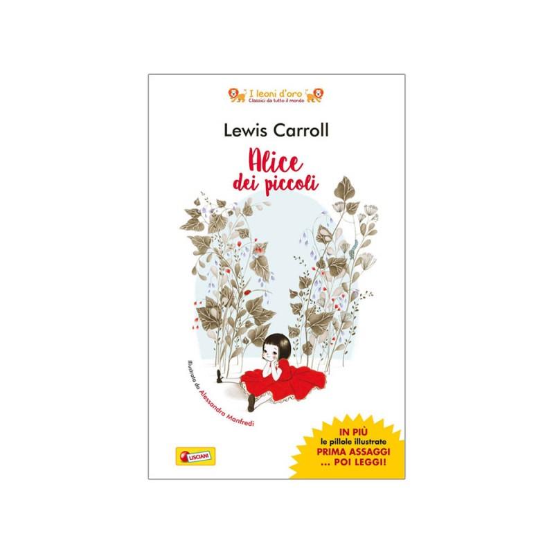 Libro Alice Dei Piccoli Di Lewis Carroll - Lisciani  - MazzeoGiocattoli.it